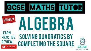 Solving Quadratics by CompĮeting the Square | Grade 9 Series | GCSE Maths Tutor