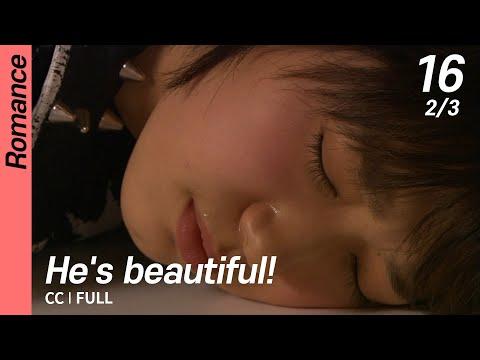 [CC/FULL]  He's Beautiful! EP16 (2/3) | 미남이시네요