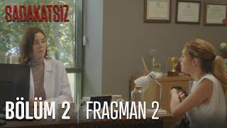 Sadakatsiz 2. Bölüm 2. Fragmanı