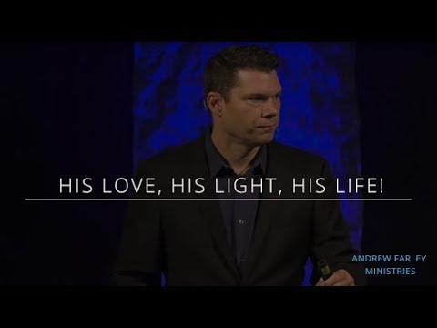 His Love, His Light, His Life! (a series in 1 John) | Andrew Farley