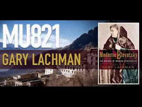 Gary Lachman - Mysterious Universe - Madame Helena Blavatsky