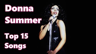 Top 10 Donna Summer Songs (15 Songs) Greatest Hits