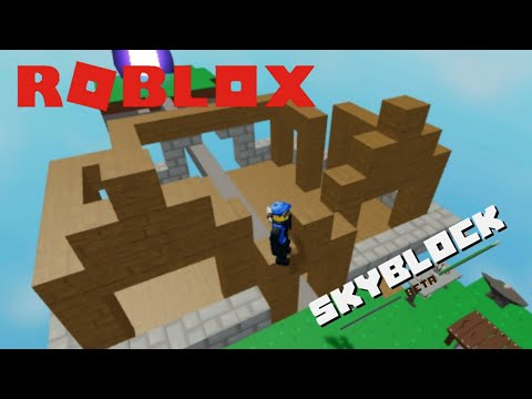 Roblox Skyblock 1 Making Our Beautiful House Youtube