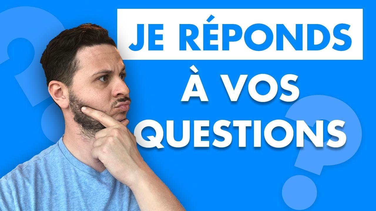 Je réponds à vos questions (FAQ)