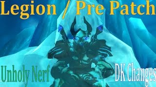Legion / Pre Patch Death Knight Changes - Unholy Nerf and Tiny Frost Buff - PvP Build