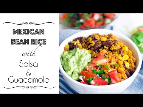 Mexican Bean Rice with Salsa & Guacamole