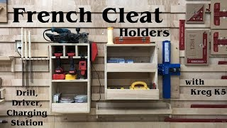 French Cleat Holders - Drill, Driver, Charging Station with Kreg K5 // Woodworking Shop Organization