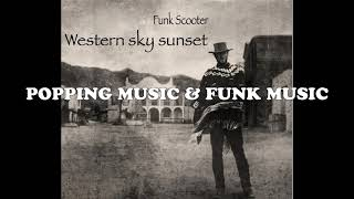 Funk Scooter - Western Sky Sunset - Popping music 2021 (21)