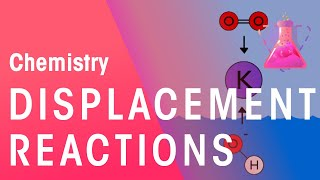 Displacement Reactions & Reactions In Solutions | Reactions | Chemistry | FuseSchool
