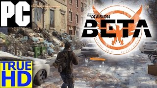 The Division PC Beta Gameplay BEST VIDEO QUALITY Max Settings 1080p Graphics Showcase