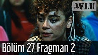 Avlu 27. Bölüm 2. Fragman