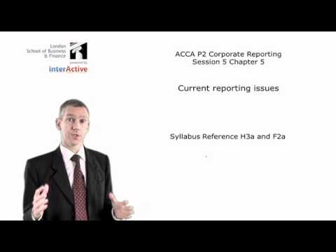 LSBF ACCA P2: Lecture on Current Reporting Issues