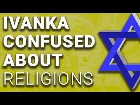 Ivanka Trump Says Judaism One of World