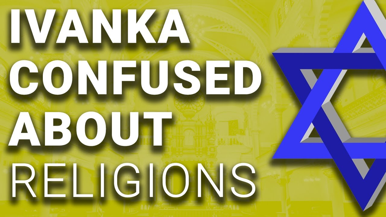 Ivanka Trump Says Judaism One Of Worlds Largest Religions YouTube - 3 largest religions