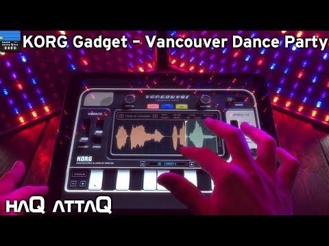 KORG Gadget Vancouver Dance Party │ iPad Studio Jam session - haQ attaQ
