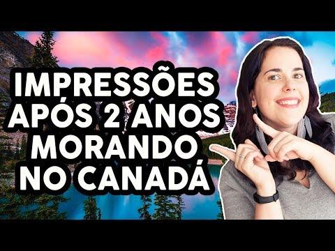 IMPRESSÕES APÓS 2 ANOS MORANDO NO CANADÁ
