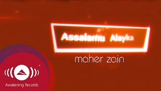 Maher Zain - Assalamu Alayka | Official Lyric Video
