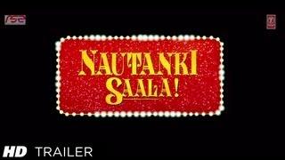 Nautanki Saala Official Theatrical Trailer | Ayushmann Khurrana, Kunaal Roy Kapur