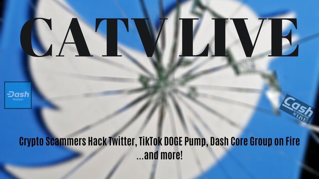 Crypto Scammers Hack Twitter, TikTok DOGE Pump, Dash Core Group on Fire...and more! | CATV LIVE