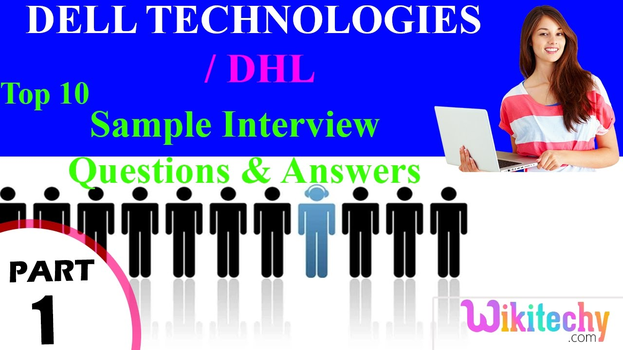 dell technologies dhl top most interview questions and answers dell technologies dhl top most interview questions and answers for freshers experienced tips