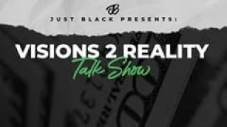 Visions 2 Reality Talk Show 8/28/2020