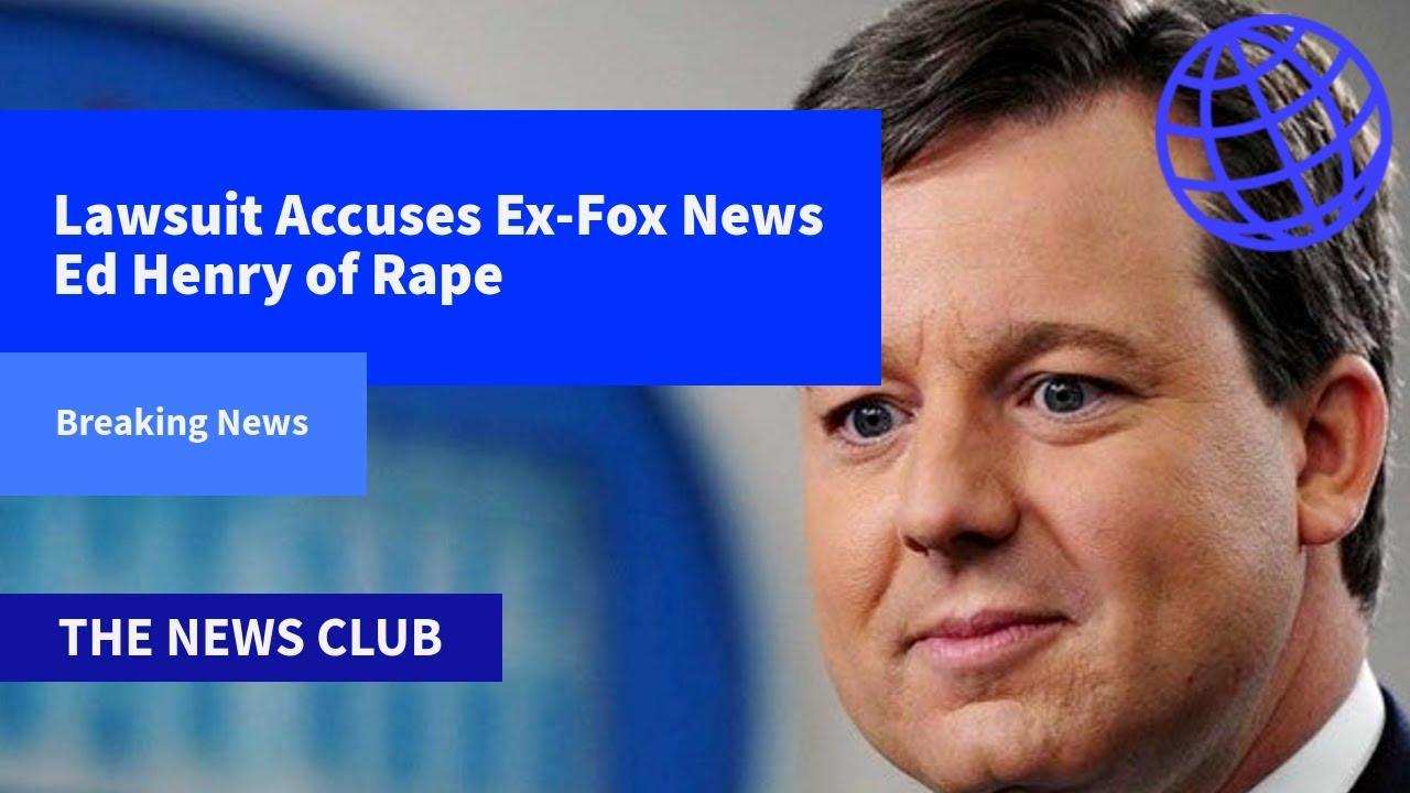 Jennifer Eckhart Lawsuit Accuses of Fox News' Ed Henry of Rape