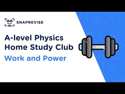 Home Study Club: A-level Physics - Work and Power
