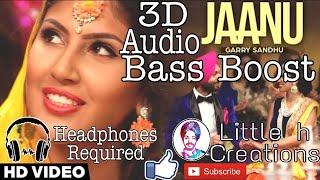 3D Audio Bass Boost Jaanu:-Garry Sandhu (Little h creations)