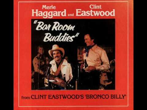 Merle Haggard & Clint Eastwood Bar Room Buddies