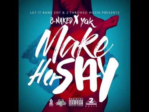 BNaked & Yak  Make Her Say