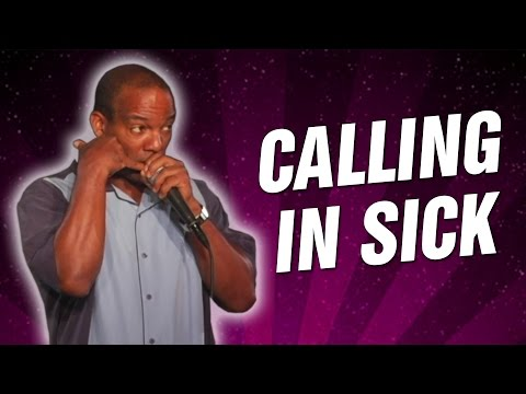 Calling In Sick (Stand Up Comedy)
