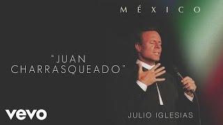 Julio Iglesias - Juan Charrasqueado (Cover Audio)