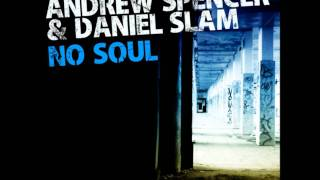 Andrew Spencer & Daniel Slam - No Soul (Bodybangers Mix)