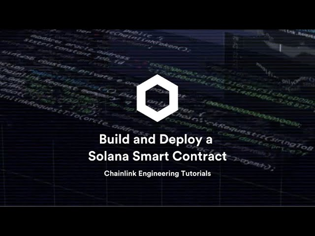 How to Build and Deploy a Solana Smart Contract | Chainlink Engineering Tutorials