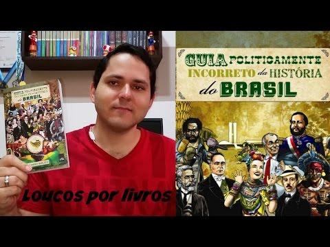 guia-politicamente-incorreto-da-história-do-brasil,-de-leandro-narloch.-loucos-por-livros!