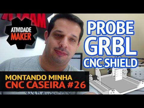 Montando minha CNC Caseira #26 - PROBE + GRBL + CNC SHIELD