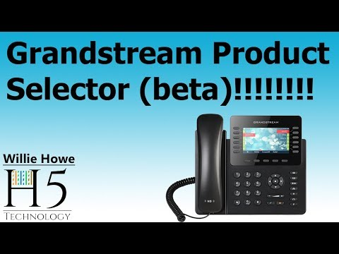Grandstream VoIP Product Selector!