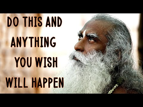 Sadhguru - You Just Strive and Anything that you wish will happen!