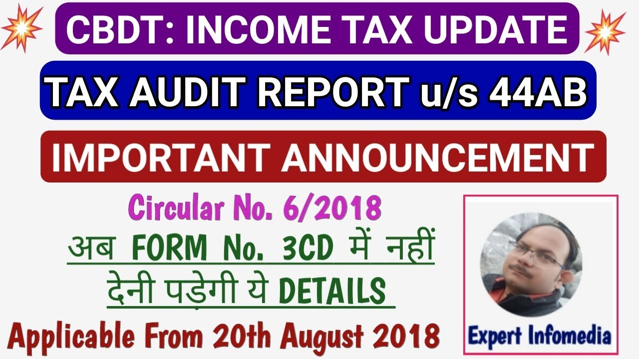 Important-TAX AUDIT REPORT- अब FORM 3CD में नहीं देनी पड़ेगी ये DETAILS |  CBDT Circular No 6/2018
