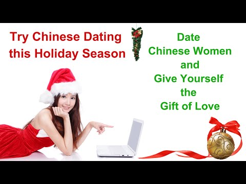 Chinese Dating at Christmas Time: Try Dating Chinese Women and Give Yourself the Gift of Love.mp4