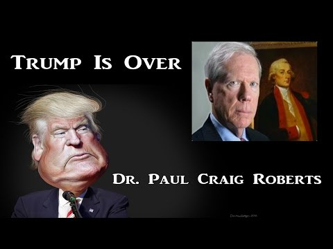 Dr. Paul Craig Roberts : Trump Is Over (April 2017)