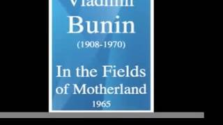"Vladimir Bunin (1908-1970) : ""In the Fields of Motherland"" symphonic poem (1965)"
