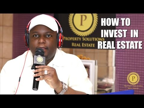 How To Start Investing In Real Estate I Property Solutions