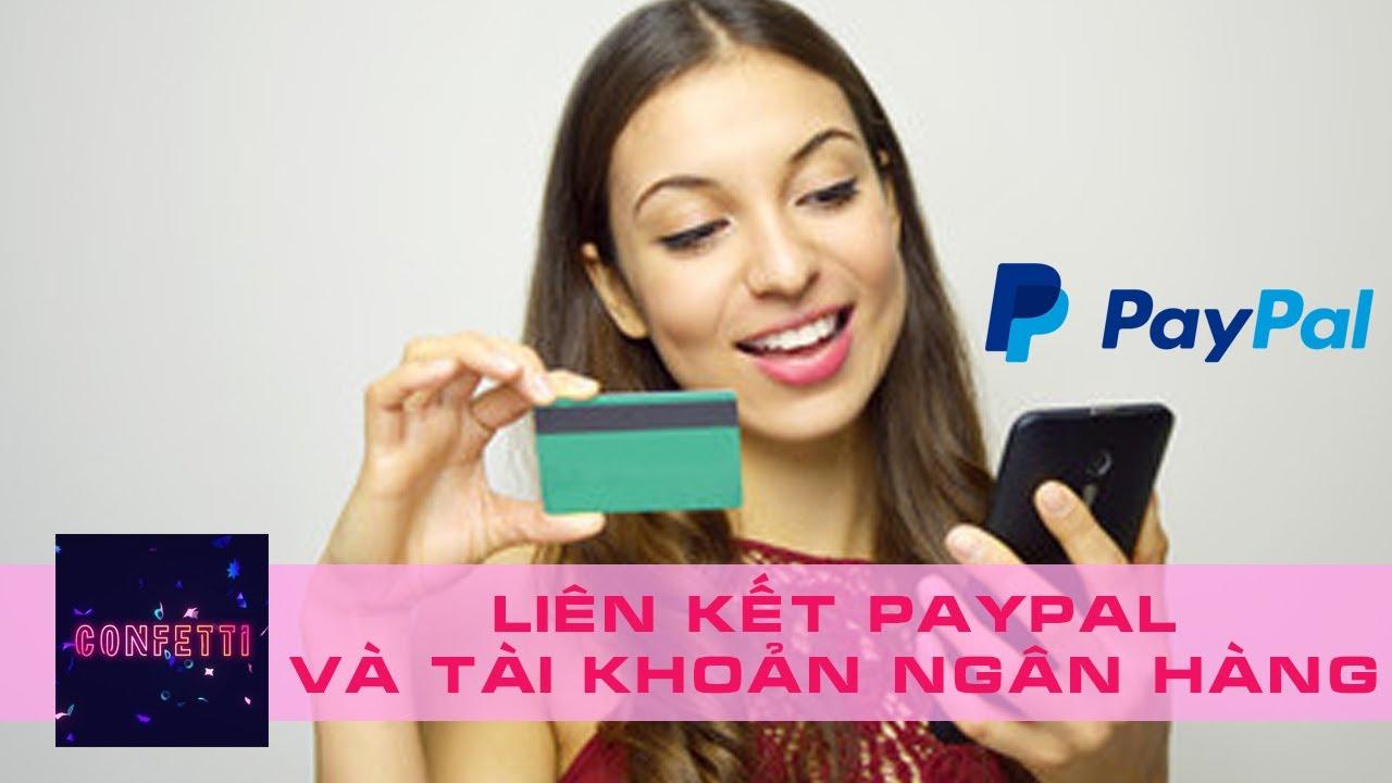 Hướng dẫn liên kết tài khoản ngân hàng (Bank Account) với Paypal trên điện thoại mới nhất 2019 ✔️