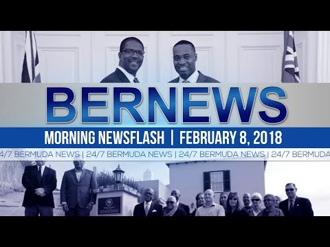 Bernews Newsflash For Thursday, February 8, 2018