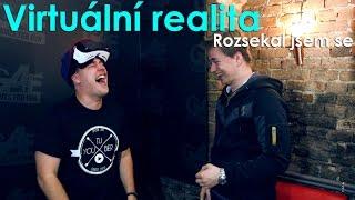 Virtuální realita - Rozsekal jsem se