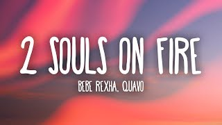 Bebe Rexha - 2 Souls on Fire (Lyrics) Ft. Quavo