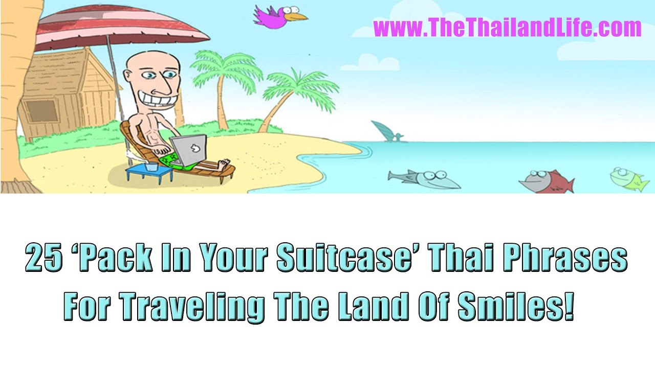 Thai For Beginners 25 Pack In Your Suitcase Thai Phrases Youtube