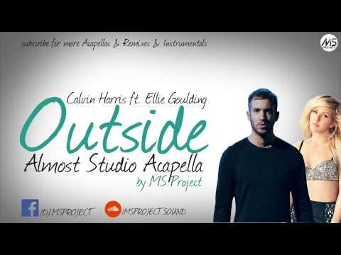 Calvin Harris ft. Ellie Goulding - Outside (Almost Studio Acapella) + DL