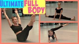 The Ultimate Full Body Workout (+ Big Stretch for Dancers)
